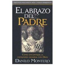El Abrazo Del Padre: Como encontrar la comunion genuina con Dios Spanish Editio