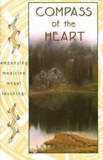 Compass of the Heart: Embodying Medicine Wheel Teachings by Cruden, Loren