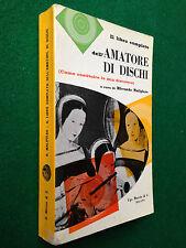 MALIPIERO - IL LIBRO COMPLETO DELL'AMATORE DI DISCHI , 1a Ed.Mursia (1960)