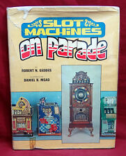 Slot Machines on Parade, R.N. Geddes, 1980, Marked 1st Edition