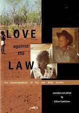 Love against the Law ( Tex & Nelly Camfoo) by Gillian Cowlishaw
