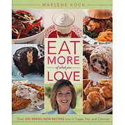 Eat More of What You Love: Over 200 Brand-New Recipes Low in Sugar, Fat, and Cal
