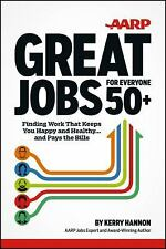 Great Jobs for Everyone 50+: Finding Work That Keeps You Happy and Healthy ... A