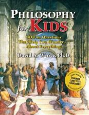 Philosophy for Kids: 40 Fun Questions That Help You Wonder...about Everything! (