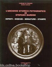 L'archivio storico fotografico di Stefano Bardini Dipinti, disegni, miniature, s
