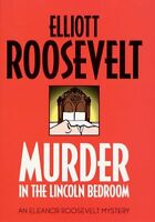 Murder in the Lincoln Bedroom: An Eleanor Roosevelt Mystery (Eleanor Roosevelt M