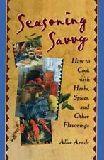 Seasoning Savvy: How to Cook With Herbs, Spices, and Other Flavorings-ExLibrary