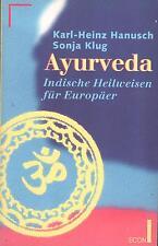 AYURVEDA - Indische Heilweisen für Europäer - Karl-Heinz Hanusch & Sonja Klug