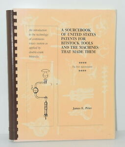 A Sourcebook of US Patents for Bitstock Tools by James E. Price (INV I775)