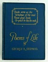Poems Of Life Hardcover Book by George R. Shipman (1924)