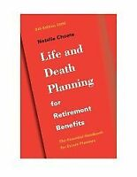 Life and Death Planning for Retirement Benefits by Natalie Choate