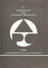 R. PASSARIELLO: DIAGNOSTICA CON RISONANZA MAGNETICA _ SIRMN _ 1990 _CROMAC