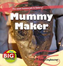 Mummy Maker (Big Picture) (The Big Picture),Claybourne, Anna, Ganeri, Anita,Exce