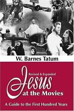 Jesus at the Movies : A Guide to the First Hundred Years by W. Barnes Tatum