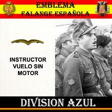 EMBLEMA FALANGE ESPAÑOLA : DIVISION AZUL - INSTRUCTOR VUELO SIN MOTOR - AÑOS 40