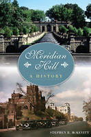 Meridian Hill: A History [Landmarks] [DC] [The History Press]