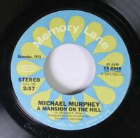 Rock 45 Michael Murphey - A Mansion On The Hill / Wildfire On Memory Lane Record