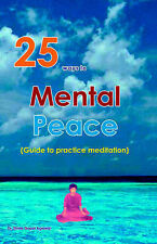 25 Ways to Mental Peace by Dr. Shree Gopal Agrawal
