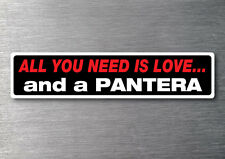 All you need is a Pantera sticker 7 yr water & fade proof vinyl boat ski