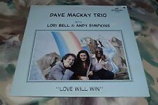 Dave Mackay Trio~Love Will Win~Lori Bell & Andy Simpkins~Discovery~FAST SHIPPING