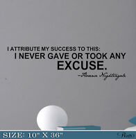 Florence Nightingale quote, I never gave any excuse wall decal, succes quote