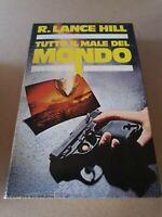 Libro Tutto il male del mondo - R. Lance Hill