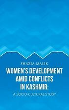 Women's Development amid Conflicts in Kashmir : A Socio-Cultural Study by...