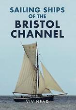 Segelschiffe des Bristol Channel von Head, Viv, neues Buch, Kostenlos & Schnell ...