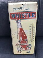 """Vintage RARE """"Thirsty? JUST WHISTLE"""" Soda Sign Thermometer (Works) Embossed"""