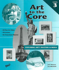 Art to the Core: Exploring Art's Masters and Media: Level 3 by Jaci Hanson,...