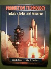 Production Technology : Industry, Today & Tomorrow by John L. Feirer (1986, HC)