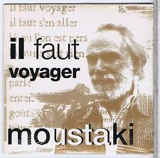 CD SINGLE NEUF PROMO 1 TITRE GEORGE MOUSTAKI IL FAUT VOYAGER