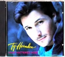 TY HERNDON - What Mattered Most CD (1995) Duet Stephanie Bentley Folk/Country/