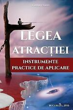 Legea Atractiei : Instrumente Practice de Aplicare by Gabriel Radu (2016,...
