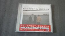 PONY PONY / RUN RUN - 12 titres - SORRY - JUST A SONG 2012 - NEUF sous blister
