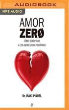 Amor Zero: Como Sobrevivir a Los Amores Con Psicopatas by Doctor Pinuel, Inaki