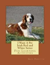 I Want a Pet Irish Red and White Setter : Fun Learning Activities (2013,.