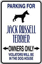 HUMOROUS JACK RUSSELL TERRIER OWNER PARKING ONLY DOG SIGN METAL MUST SEE COMICAL