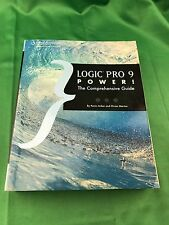 Logic Pro 9 Power!: The Comprehensive Guide by Kevin Anker.