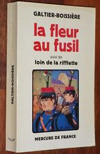 GUERRE 14-18 Galtier-Boissière LA FLEUR AU FUSIL récit + Loin de La Rifflette