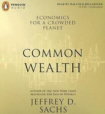 Common Wealth: Economics for a Crowded Planet by Sachs, Jeffrey D.