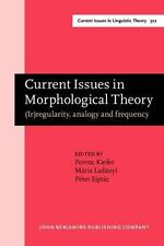 Current Issues in Morphological Theory: (Ir)regularity, analogy and frequency. S