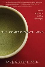 Compassionate Mind: A New Approach to Life's Challenges by Paul Gilbert