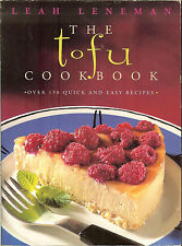 The Tofu Cookbook - Over 150 Quick & Easy Recipes by Leah Leneman, PB