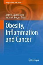 Energy Balance and Cancer: Obesity, Inflammation and Cancer 7 (2013, Hardcover)