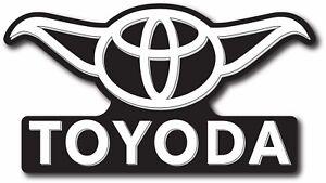Toyota Toyoda Vinyl Decal Funny Car Truck Sticker Star Wars Yoda
