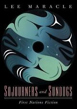 Sojourners and Sundogs: First Nations Fiction, Maracle, Lee, Good Book