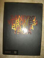 SANDRO VERONESI - BRUCIA TROIA - ED:BOMPIANI - ANNO:2007 (KT)