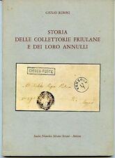Storia delle colletorie friulane e dei loro annulli. Giulio Rubini. Milano