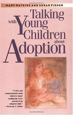 Talking with Young Children about Adoption by Mary Watkins, Dr. Susan Fisher M.D
